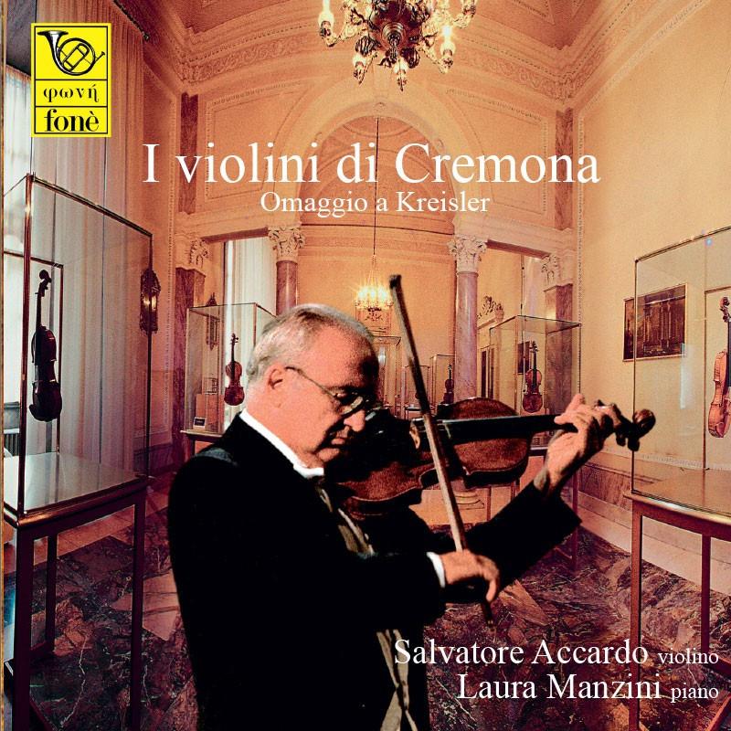 Accardo /  Manzini, I violini di Cremona - Omaggio a Kreisler