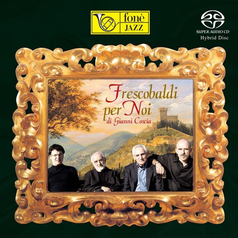 Frescobaldi per noi - Gianni Coscia (SACD)