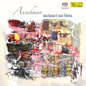 """""""ANSAHMAN"""" Anna Garano & Anais Tekerian (SACD)"""
