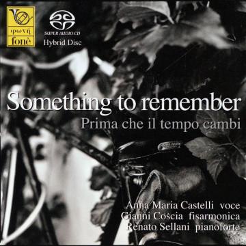Something to remember - Prima che il tempo cambi - Castelli