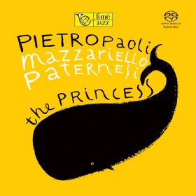 Pietropaoli - Mazzariello - Paternesi, The Princess [SACD]