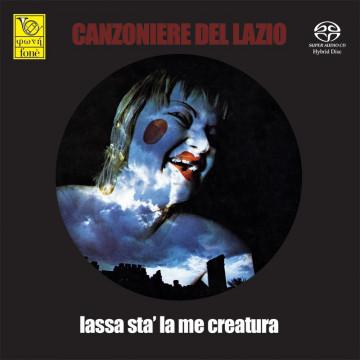 Canzoniere del Lazio - Lassa stà la me creatura [SACD]